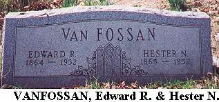 Edward R & Hester N. Van Fossan